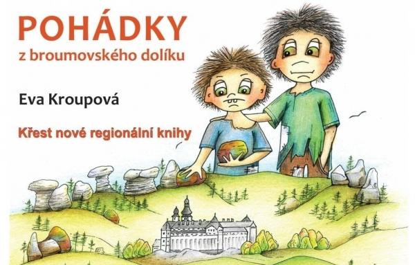 Eva Kroupová vydává svoji první knihu: Pohádky z broumovského dolíku