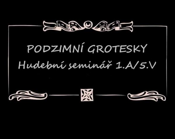 Hudební seminář 5.V a 1.A: Hlasujte pro nejlepší grotesku